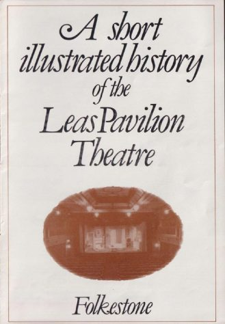 A short illustrated history of the Leas Pavilion Theatre Folkestone'
