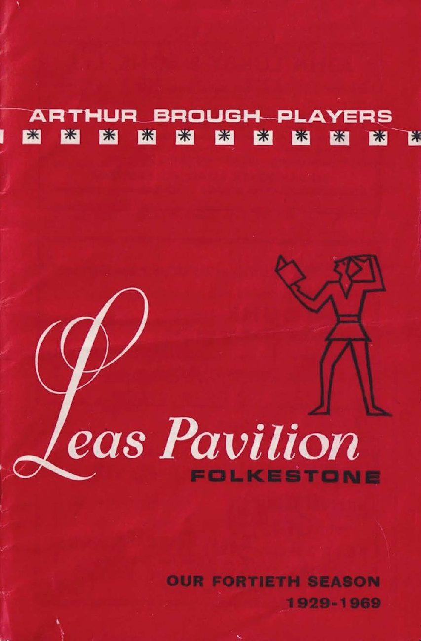 Programme for 'The Pavilion Folkestone' advertising the Arthur Brough Players 40th Season 1929 - 1969